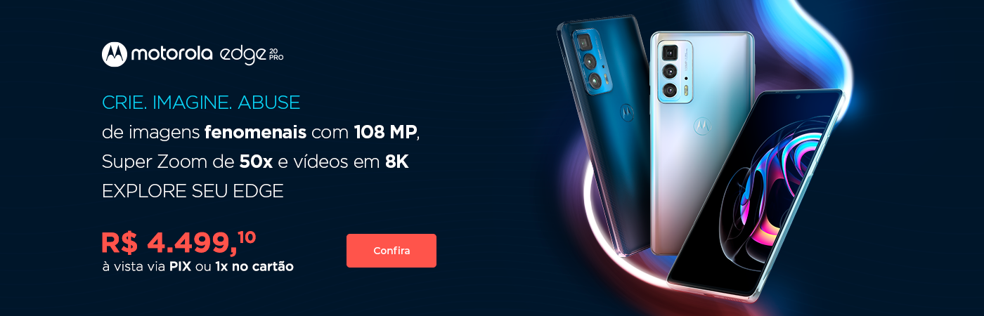 ON] 01 - Banner Motorola Edge 20 PRO imagens com 108 MP e super zoom de 50x - 18/10
